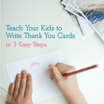 Teach Kids to Write Thank You Cards - in 3 easy steps