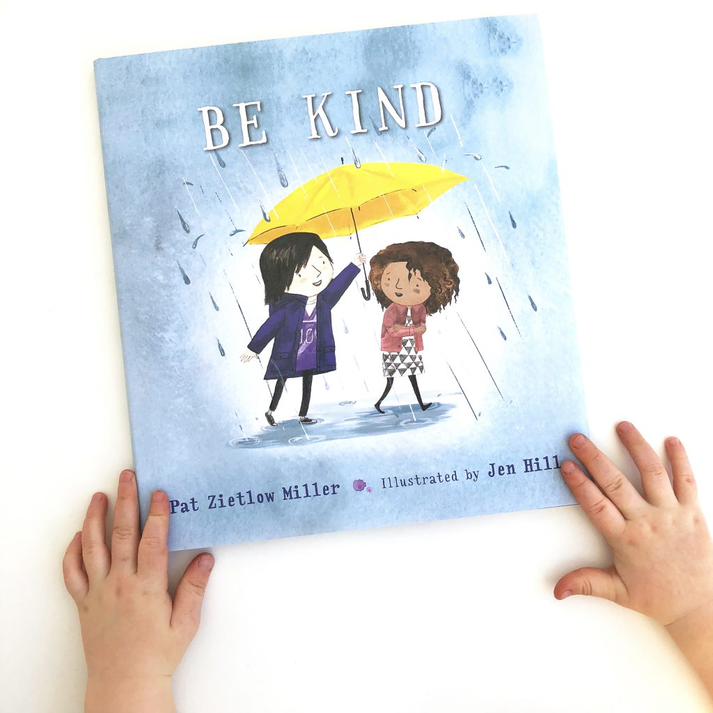Be Kind By: Pat Zietlow Miller and illustrated by Jen Hill