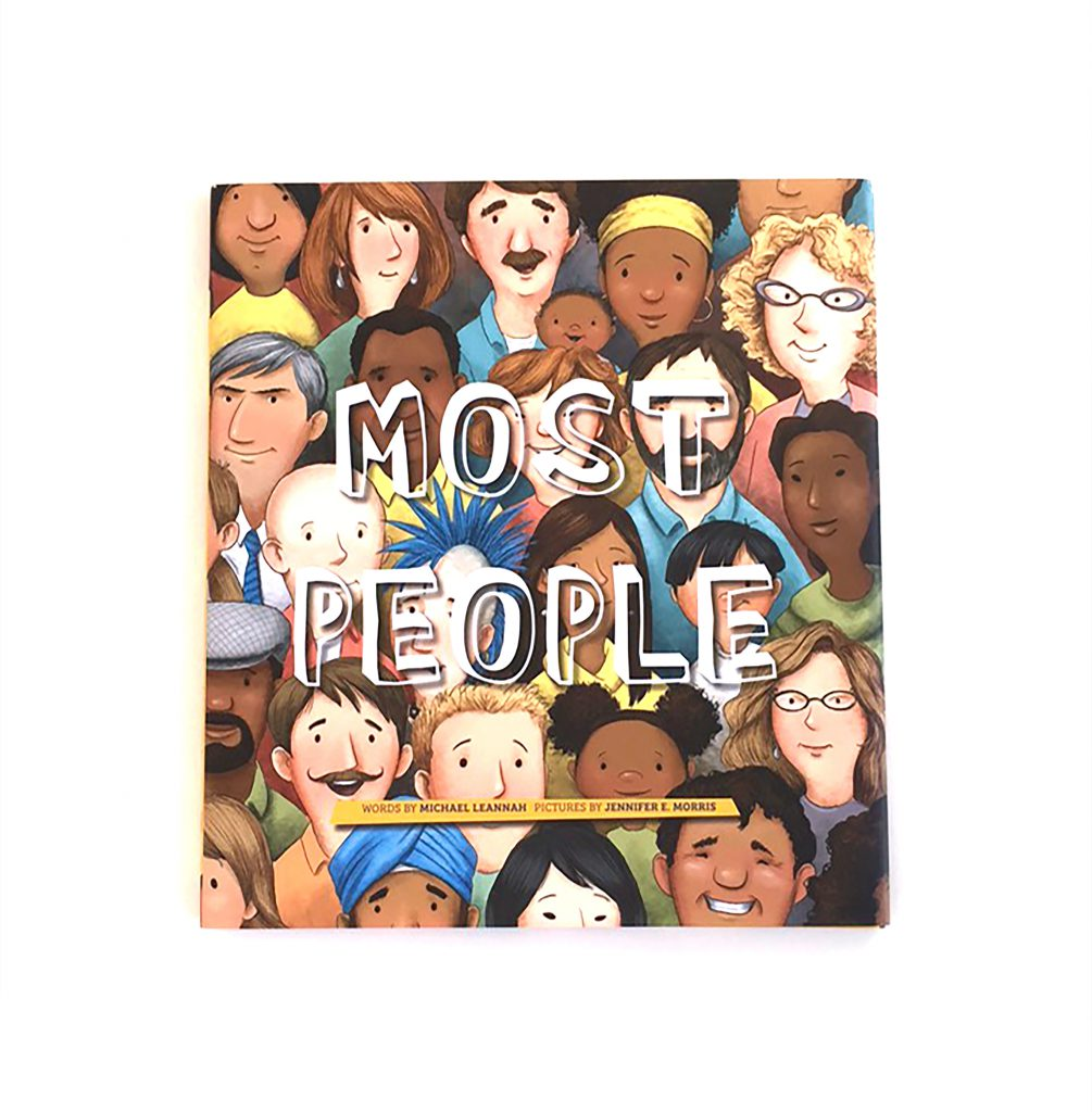 Most Peopleby Michael Lennah and illustrated by Jennifer E. Morris