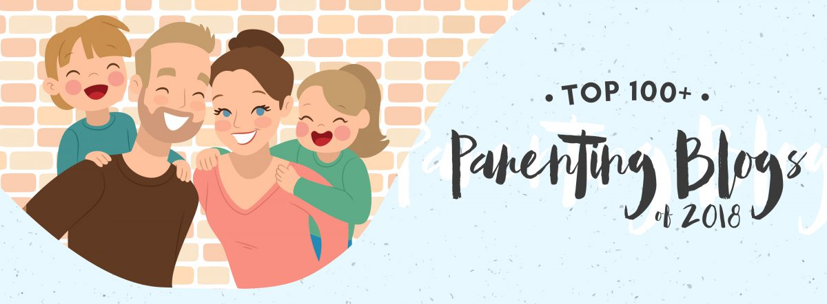Top 100+ Parenting Blogs of 2018