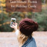 How to Take Last mInute Holiday Photos