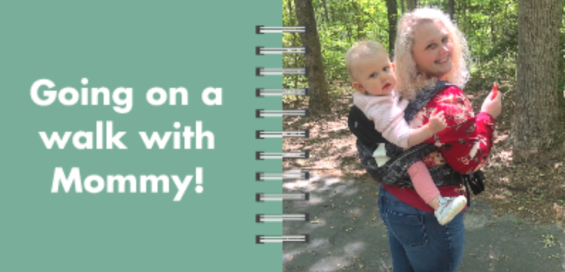 Board Book Page 4: Going on a walk with Mommy!
